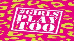 Girls Play Too.jpg