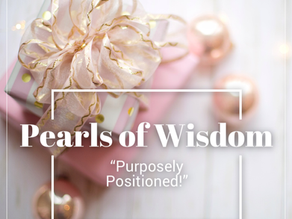 Pearls of Wisdom: Purposely Positioned!