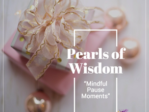 Pearls of Wisdom: Mindful Pause Moments