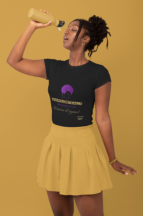 Unapologetically Walking in My Divine Purpose! T-shirt