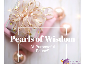 Pearls of Wisdom: A Purposeful Pause
