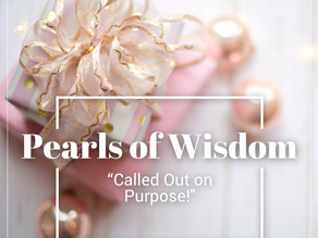 Pearls of Wisdom: Called Out on Purpose!