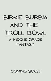 BIRKIE BURBIA AND THE TROLL BOWL.jpg