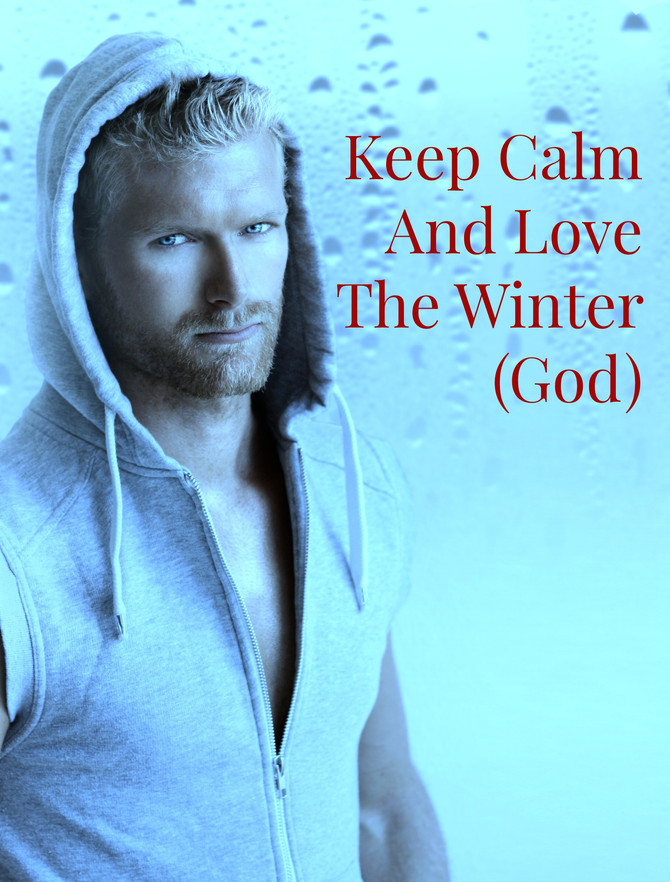 Keep Calm and Love The Winter (God)