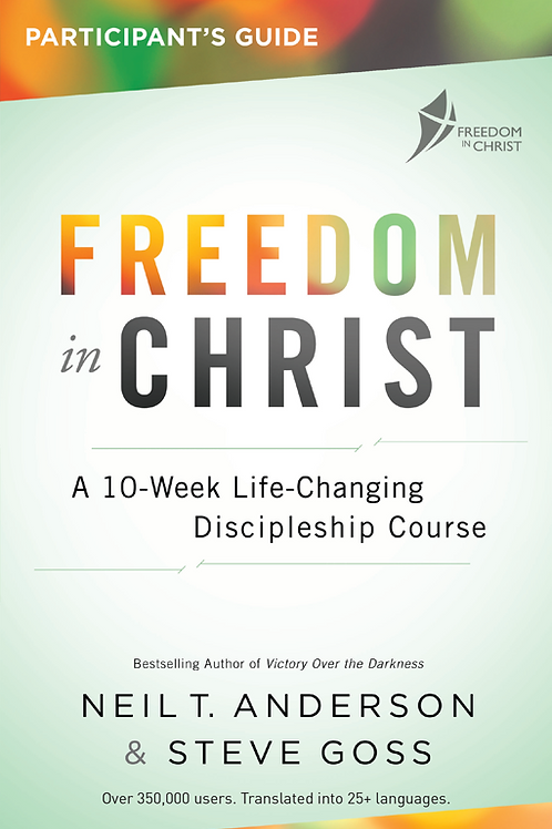 Freedom In Christ Course Participant's Guide (2017 edition)