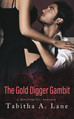 The Gold Digger Gambit...a story that's not quite what it seems.