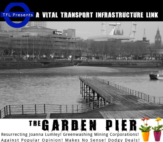 One Garden Pier,  Two Conditions plus RIBA = Three strokes of bad luck for the Garden Bridge this we