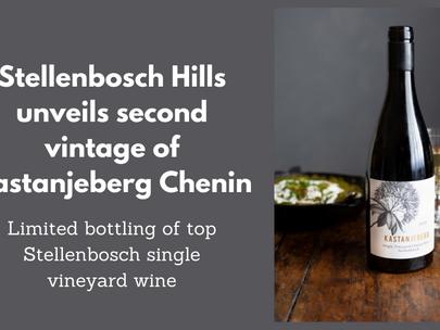 Stellenbosch Hills unveils second vintage of Kastanjeberg Chenin