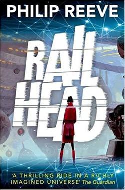 Railhead: Phillip Reeve