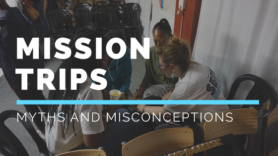 Mission Trips: Myths and Misconceptions