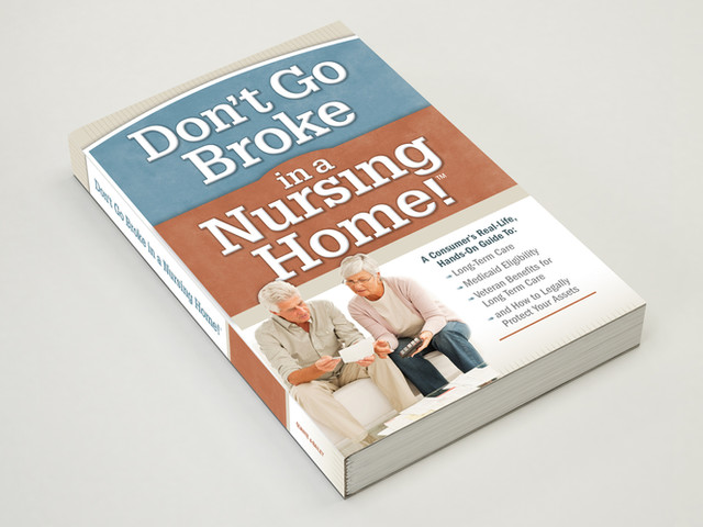 Don't Go Broke in a Nursing Home Book