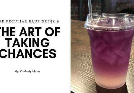 The Peculiar Blue Drink & The Art of Taking Chances