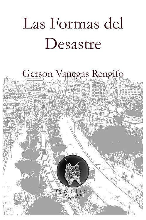 Las Formas del Desastre - Gerson Vanegas Rengifo