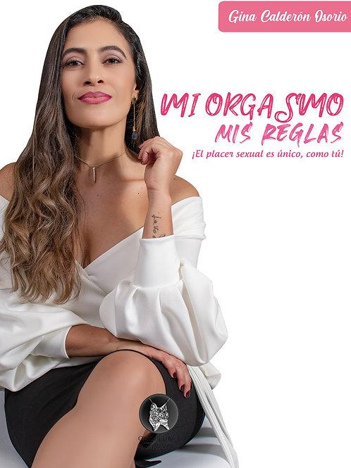 Mi Orgasmo Mis Reglas - Gina Calderón Osorio