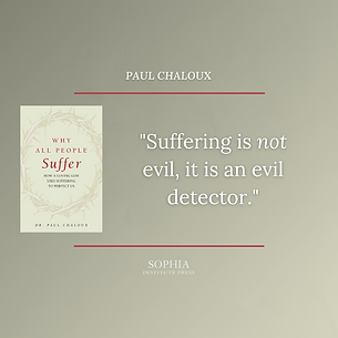 Why All People Suffer suffering not evil