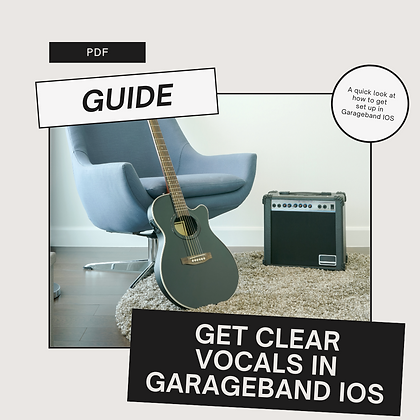 Guide to Clear Vocals In Garageband IOS