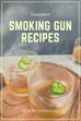 Summer Smoking Gun Recipes