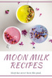 Moon Milk Recipes