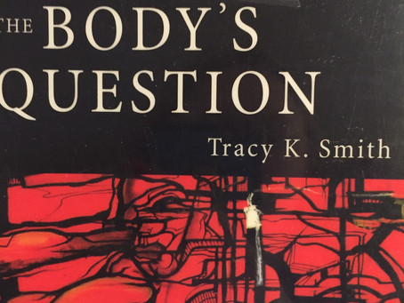 #TBT: The Body's Question by Tracy K Smith