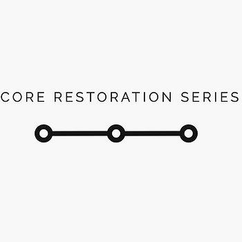 Core Restoration Series - Complete