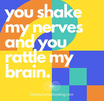 You Shake My Nerves...