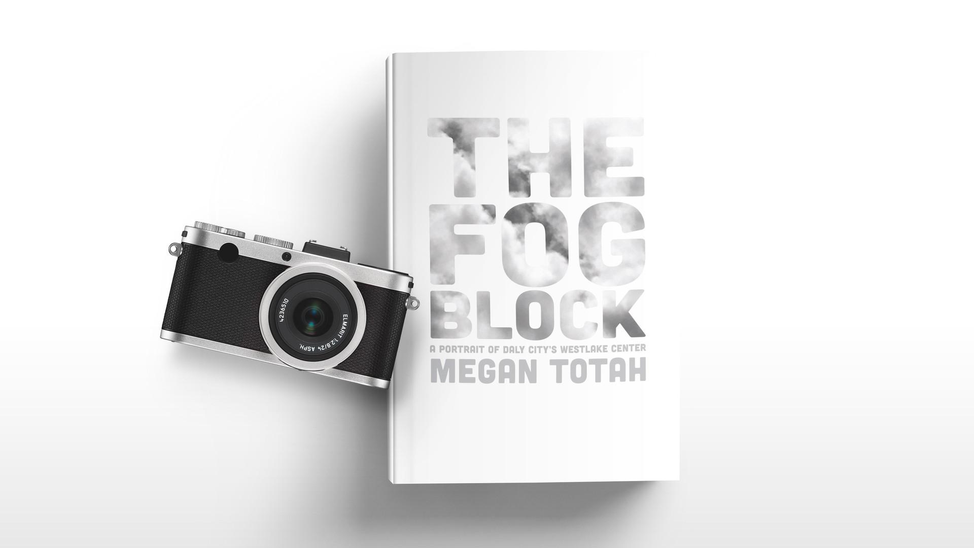 The Fog Block by Megan Totah