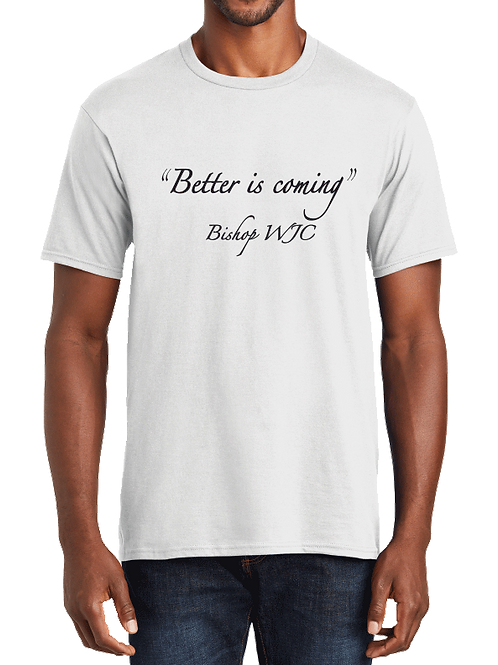 """""""Better is Coming"""" WJC Tee"""