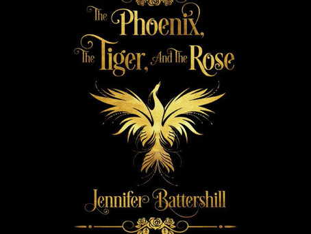 """My Book, """"The Phoenix, the Tiger, and the  Rose"""""""
