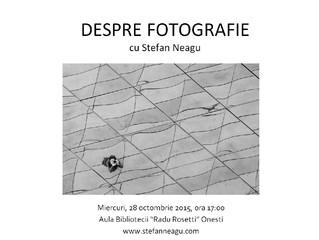 Despre fotografie cu Stefan Neagu