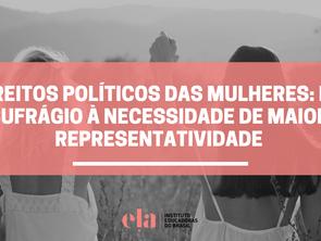 Direitos políticos das mulheres: do sufrágio à necessidade de maior representatividade