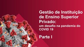 Gestão de Instituição de Ensino Superior Privado: um desafio na pandemia do COVID 19 - Parte I