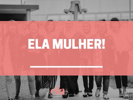 ELA Mulher!