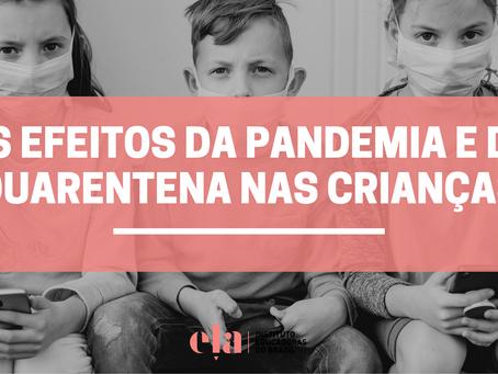 Os efeitos da pandemia e da quarentena nas crianças.