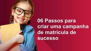06 Passos para criar uma campanha de matrícula de sucesso