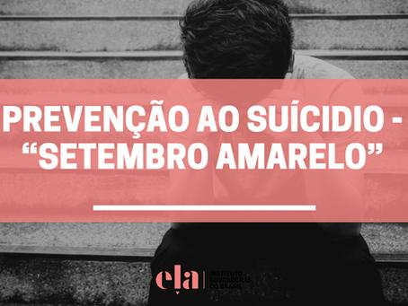 """Prevenção ao Suícidio - """"Setembro Amarelo"""""""