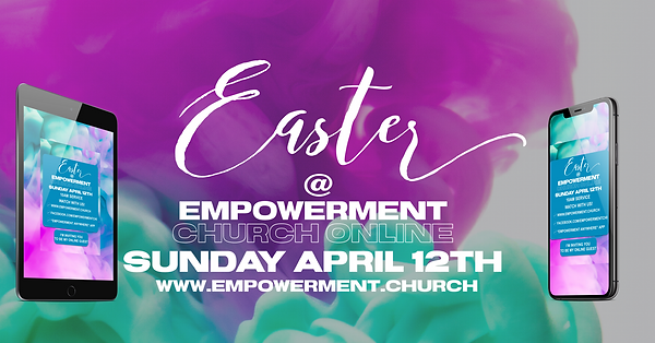EASTER AT EMPOWERMENT 2020 WITH DEVICES.