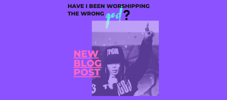 Have I Been Worshipping The Wrong god?