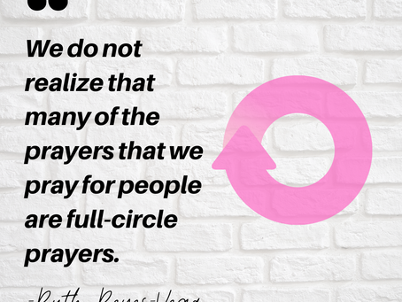 Full Circle: Prayers That God Hears Out Of Time And Yet Brings Them Full Circle.