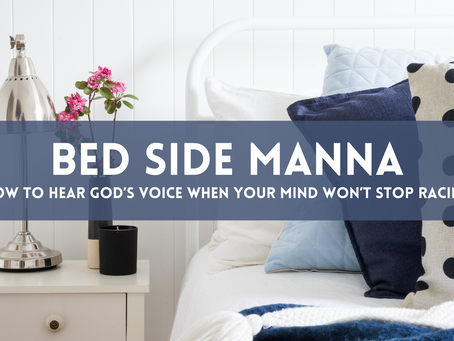 Bed Side Manna: How To Hear God's Voice            When Your Mind Won't Stop Racing