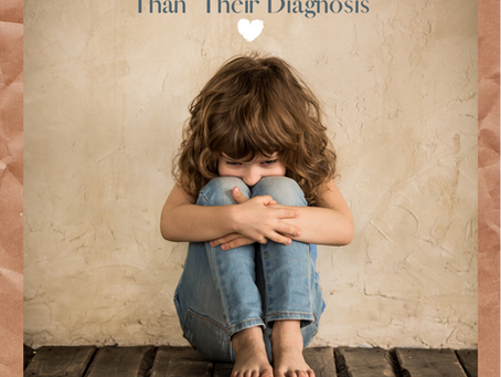 More Than Their Diagnosis: 5 Ways Your Family Can Flourish Despite Your Child's Diagnosis
