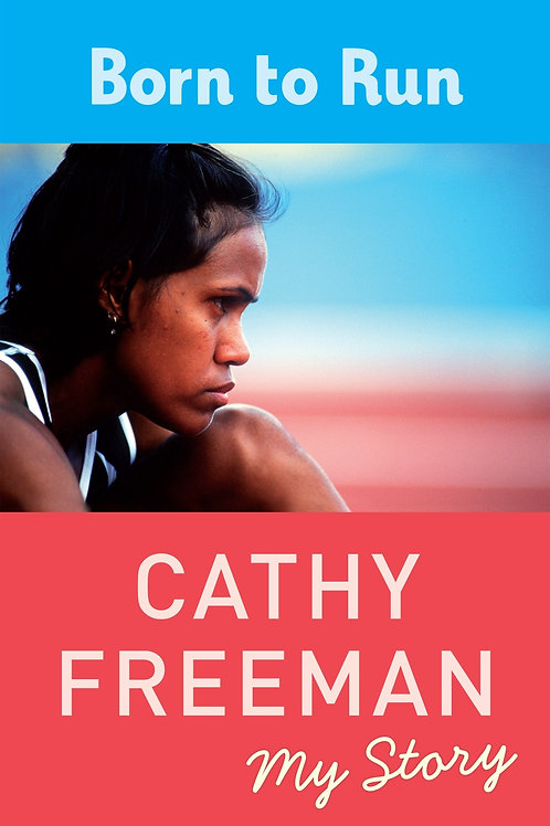 Born to Run by Cathy Freeman