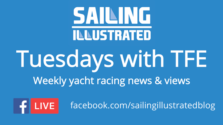 Tuesdays with TFE – Today at 1300 Pacific / 2100 UTC: More on Olympic Classes, VOR latest, Youth Wor
