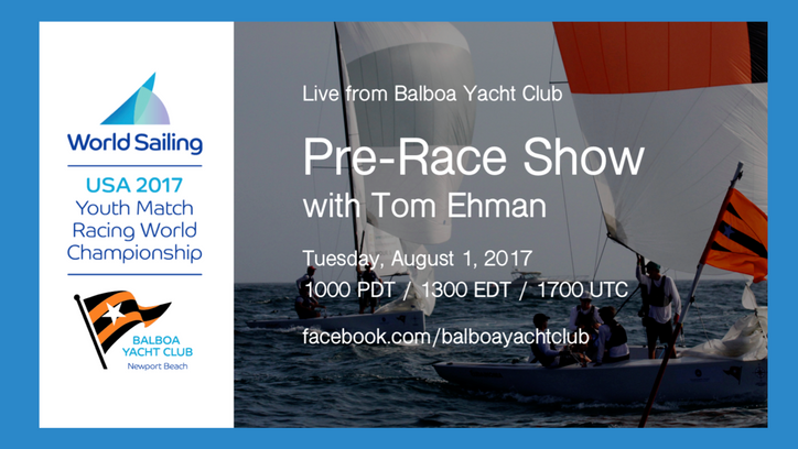 Youth Match Racing World Championship: Pre-Race Show today at 1000 PDT; why we do it