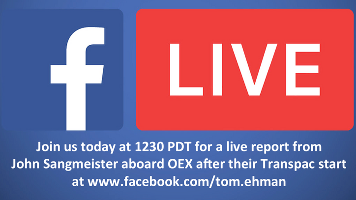 Transpac: We'll go live on FB with John Sangmeister aboard OEX at 1230 PDT today – facebook.com/