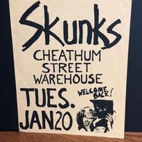 The Skunks Cheathum Street Warehouse