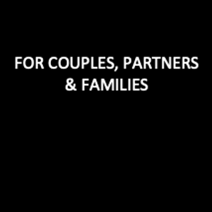 FOR PARTNERS & FAMILIES