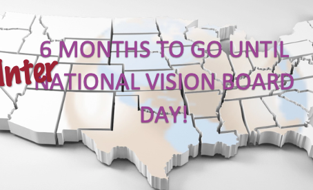 Now 4 months to go until                                           (Inter)National Vision Board Day!