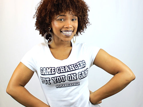 Game Changers Put You On Game T-Shirt