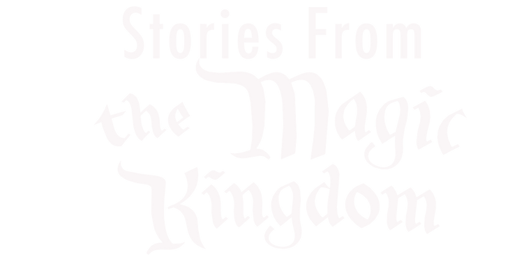 Stories from the Magic Kingdm