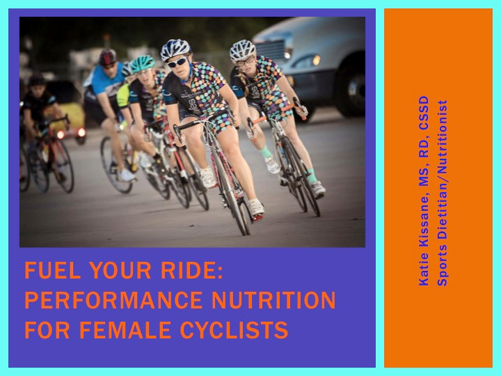 From the Nutrition Presentation for the Fort Follies Cycling Team